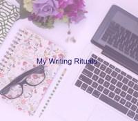 My Writing Rituals