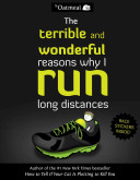 Book Review: The Terrible and Wonderful Reasons Why I Run Long Distances by Matthew Inman, The Oatmeal
