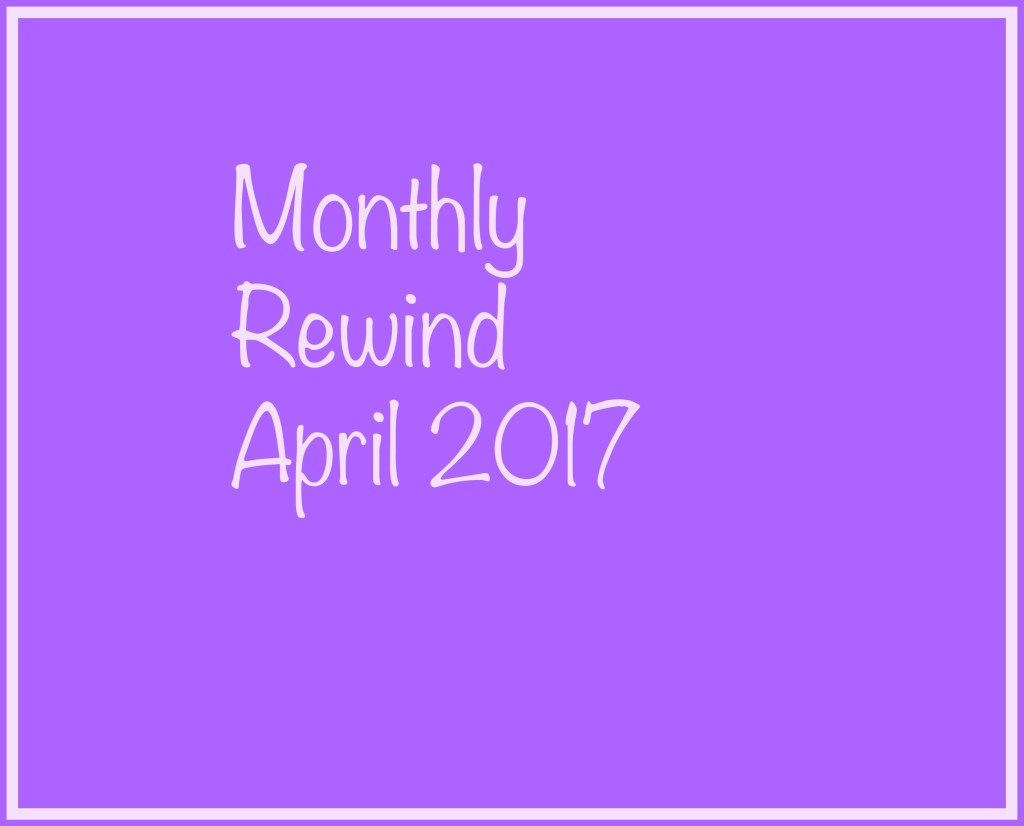 monthly Rewind april 2017