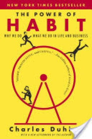 Book Review: The Power of Habit: Why We Do What We Do in Life and Business by Charles Duhigg