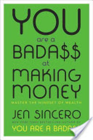 Audio Review: You Are a Badass at Making Money: Master the Mindset of Wealth by Jen Sincero