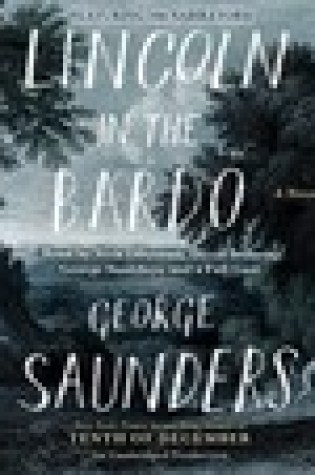 Audio Book Review: Lincoln in the Bardo by George Saunders