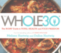 Book Review: The Whole 30: The Official 30-day Guide To Total Health And Food Freedom by Melissa Hartwig (Goodreads Author), Dallas Hartwig