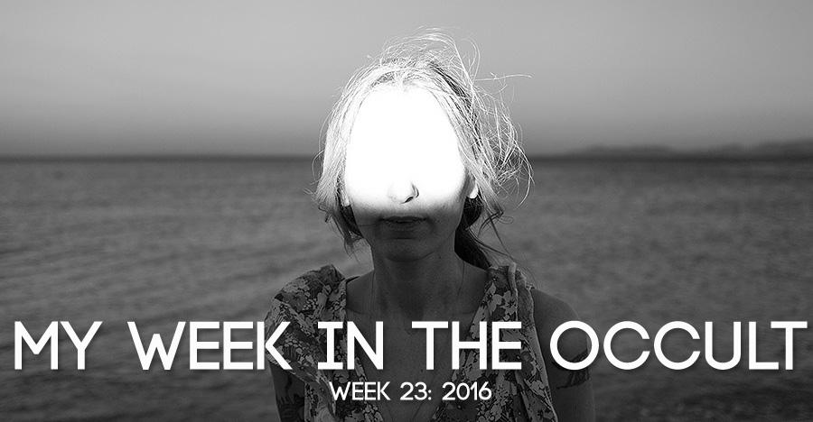 My Week in the Occult – Week 23: 2016