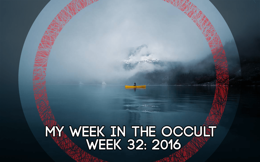 My Week in the Occult – Week 32: 2016