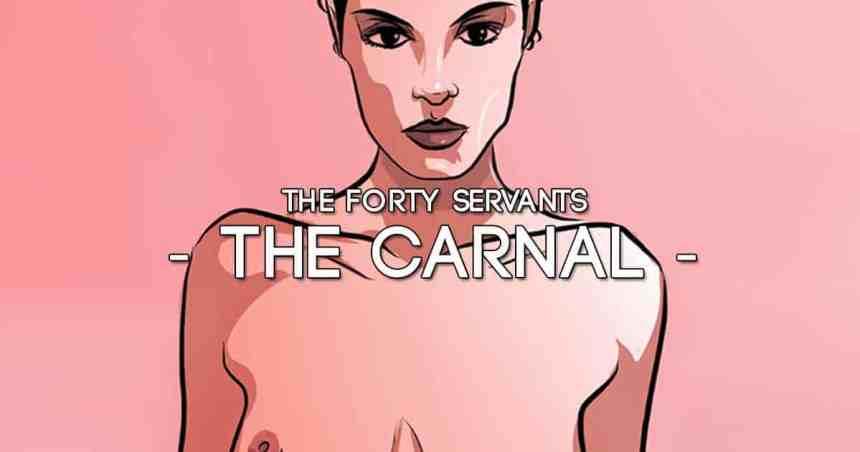 Carnal Forty Servants