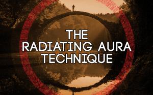 THE RADIATING AURA TECHNIQUE