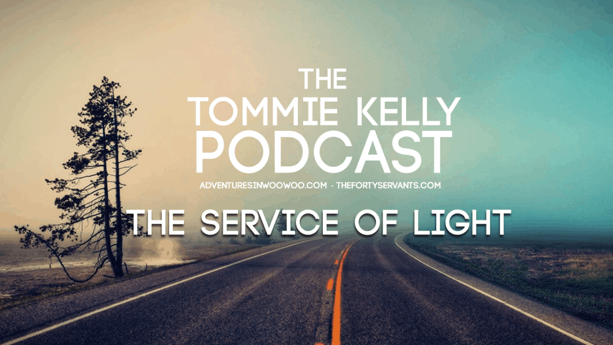 PODCAST: The Service Of Light