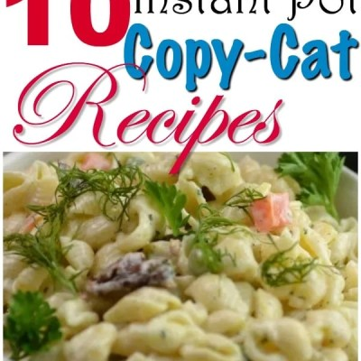 10 Instant Pot Copy Cat Recipes