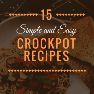15 Simple and Easy CrockPot Recipes