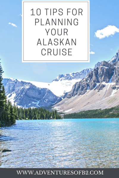 10 tips for planning your alaskan cruise