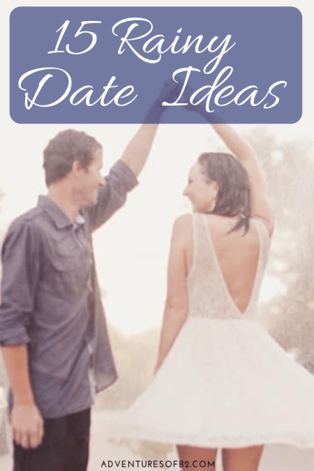 15 rainy date ideas that are perfect for taking advantage of quality time with your partner even on the dreariest days! Find fantastic fun date ideas for at home and out on the town! - Adventuresofb2.com