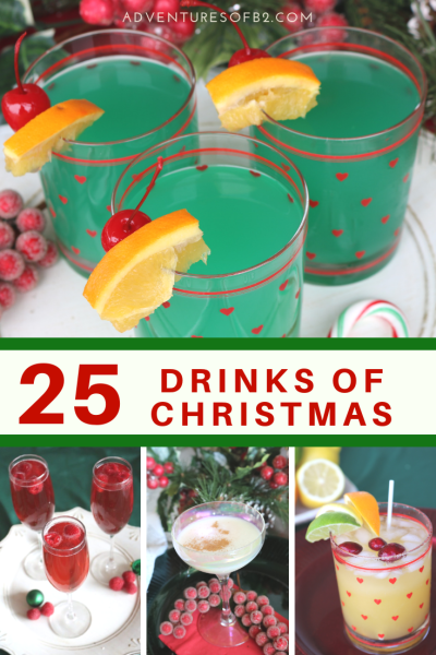 Tis the season for Christmas cocktails! Come and be jolly with all your friends at your next holiday with these holiday drink recipes! 25 fantastic drink recipes that are perfect for the holiday season! - AdventuresofB2.com #drinkrecipe #martini #holidaycocktail #christmas drink #christmascocktail
