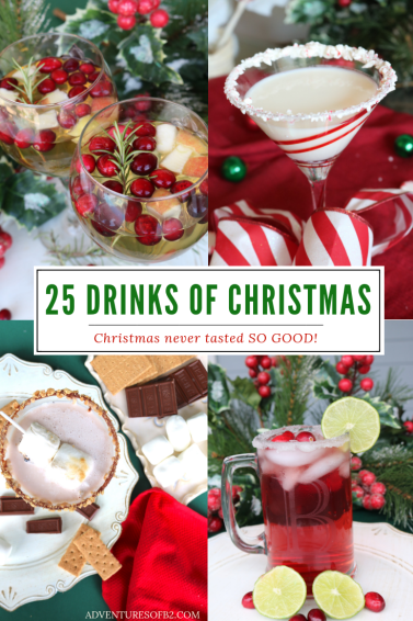 25 Drinks of Christmas! Christmas has never tasted so good with all these different holiday cocktail recipes. There is holiday martinis with vodka, rum and even whiskey drink recipes. 25 days of Christmas cheer! AdventuresofB2.com #drinkrecipes #christmas #holidaycocktails #christmasdrinks