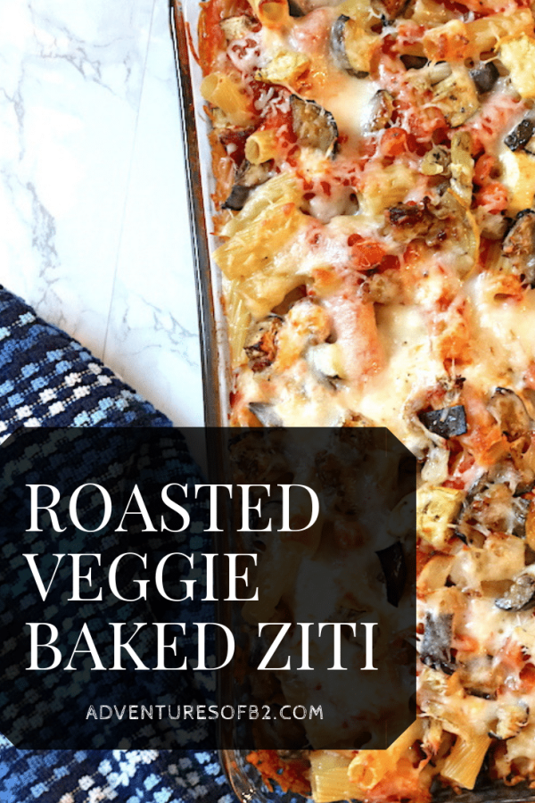Roasted Veggie baked ziti is a vegetarian-friendly meal that is packed with protein and flavor. Loaded with squash , zucchini, eggplant and carrots topped with pasta and mozzarella cheese for a filling delicious meal. Make it with your favorite vegetables for an easy weeknight meal the whole family will love! - adventuresofb2.com #pasta #vegetarian #bakedziti