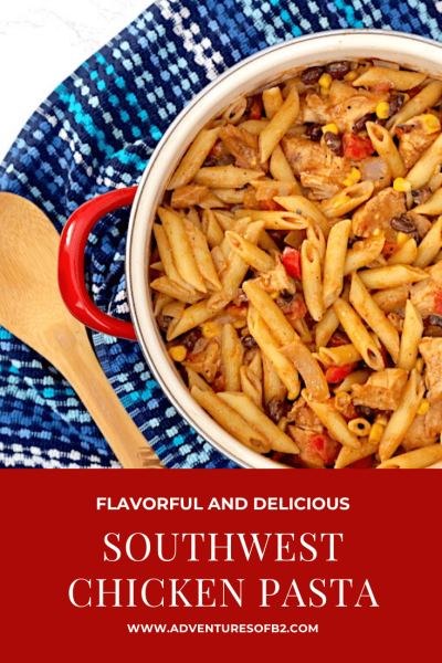 Southwest Chicken Pasta is a one pot dinner that is so easy and delicious, it'll definitely be a crowd pleaser. Packed with corn, black beans, tomatoes and chicken all mixed other is a simple 2 ingredient southwest sauce. - adventuresofb2.com #southwest #pasta #onepotmeal #weeknightmeals