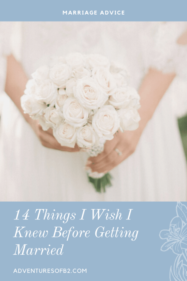 Here are 14 things I wish I knew before I got married. It's some of the greatest marriage advice to keep your relationship strong! - Adventuresofb2.com #marriage #couples #marriageadvice #newlyweds #relationshipadvice