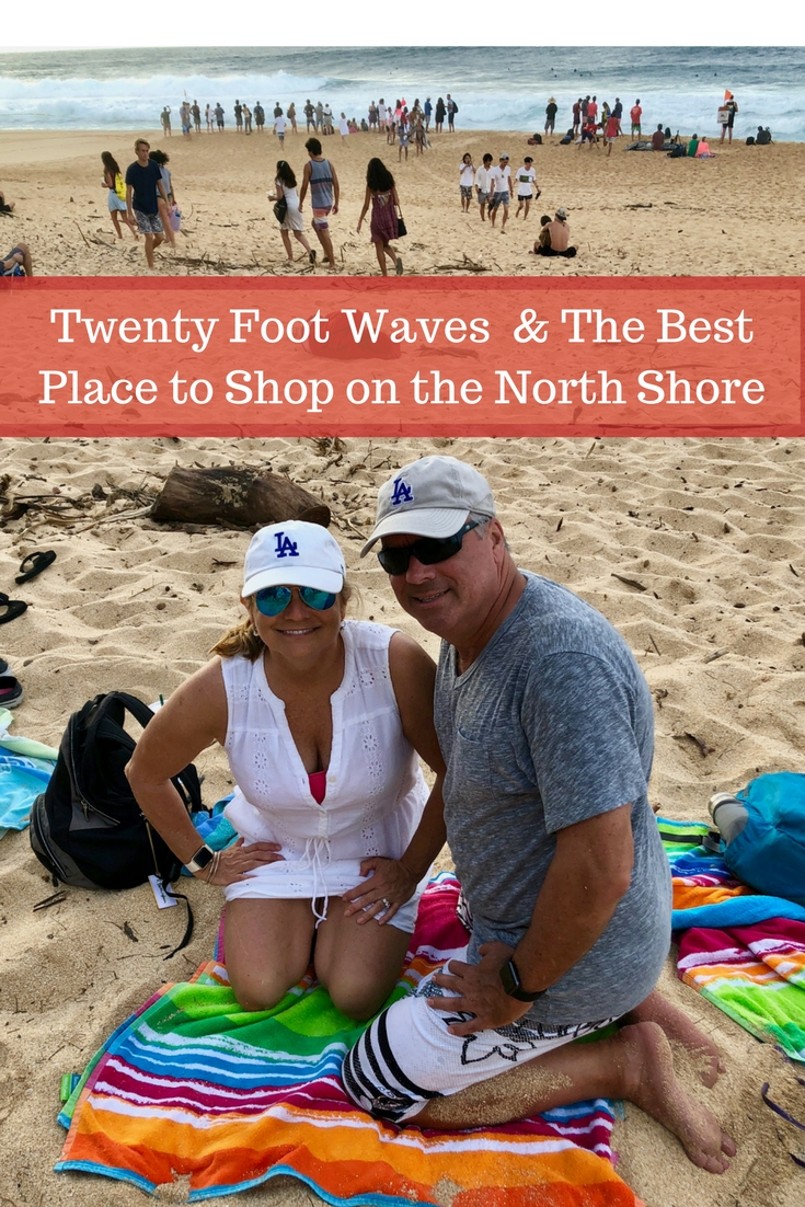 Twenty Foot Waves & The Very Best Place to Shop on the North Shore
