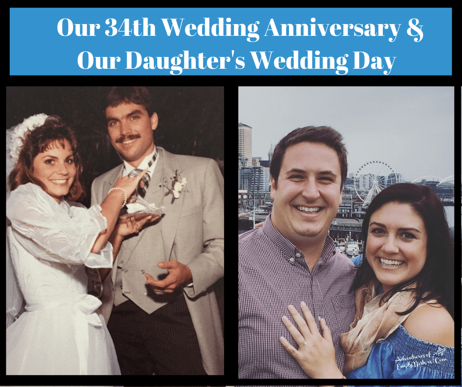 Our 34th Wedding Anniversary & Our Daughter's Wedding! Yep, on the same day!