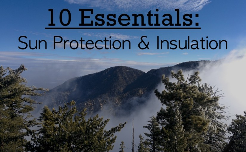 10 Essentials – Sun Protection and Insulation