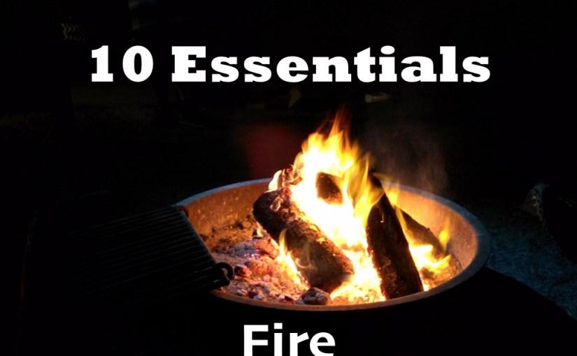 Fire – 10 Essentials