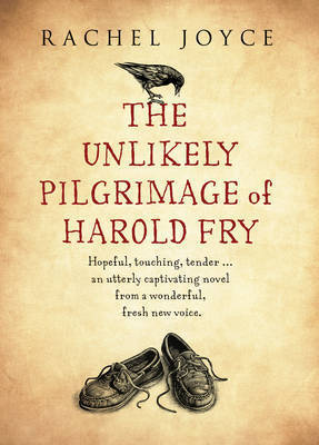 Review: The Unlikely Pilgrimage of Harold Fry by Rachel Joyce