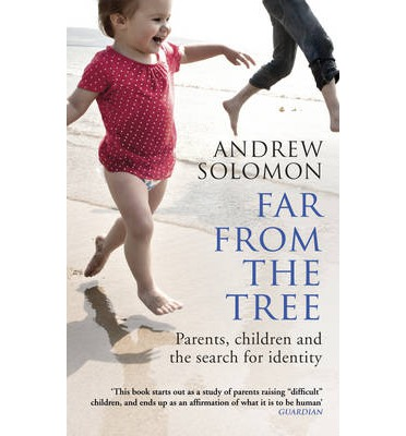 Shelf Help Review: Far from the Tree - Parents, children and the search for identity by Andrew Solomon