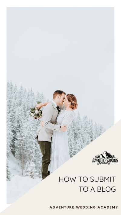 How To Submit To A Blog - Adventure Wedding Academy