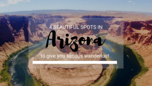 4 Beautiful Spots in Arizona to Give You Serious Wanderlust- The Adventuring Millennial