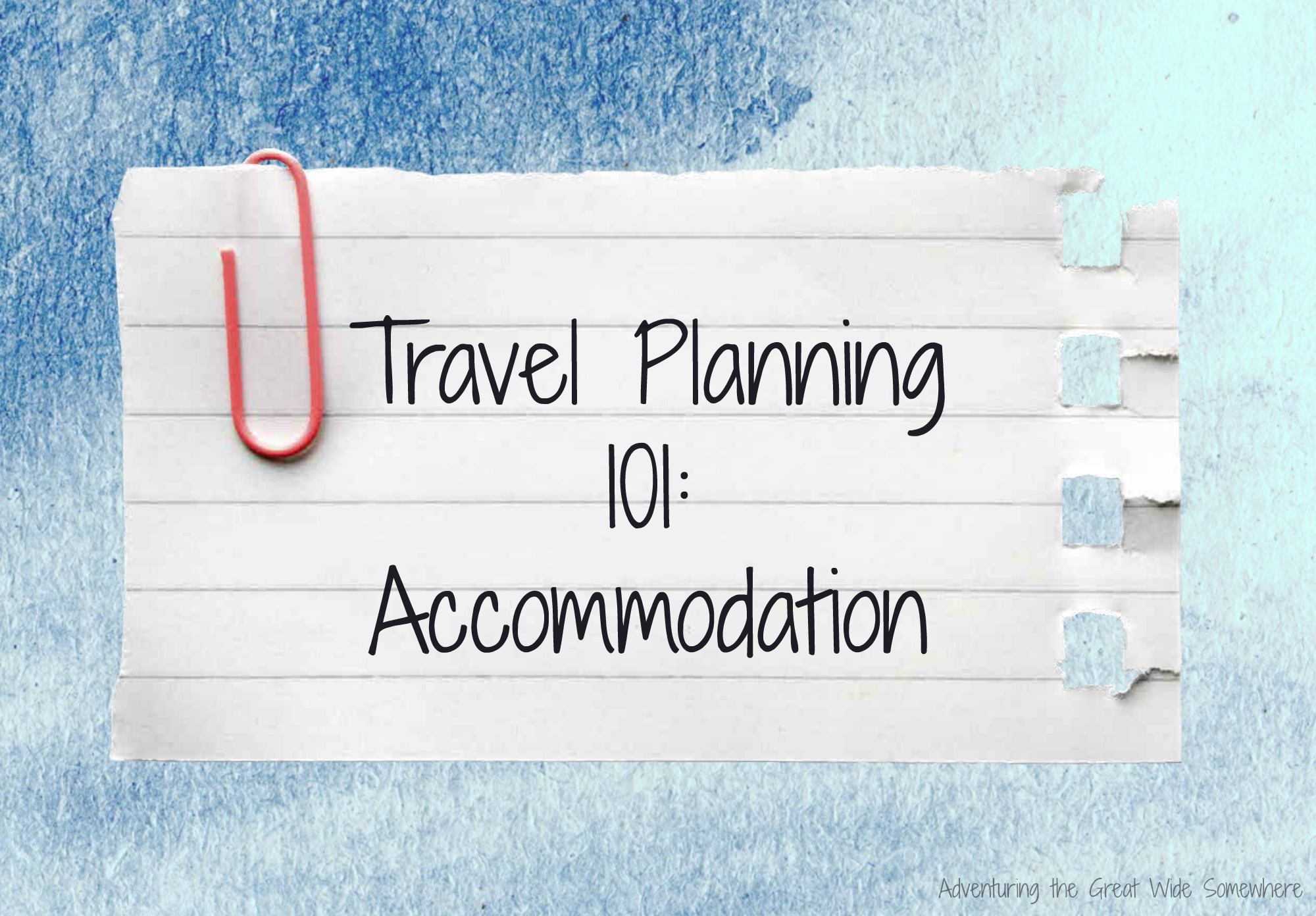 Travel Planning 101: Accommodation