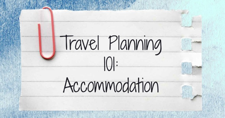 Travel Planning 101: Accommodation