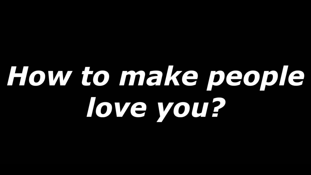 How do you want to be loved