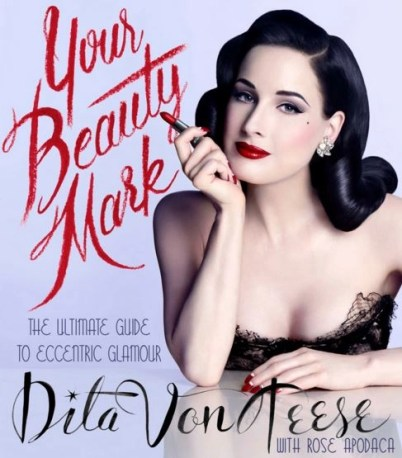 dita von teese book your beauty mark