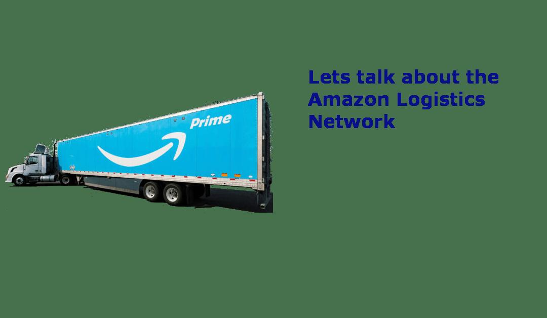Lets talk about the Amazon Logistics Network
