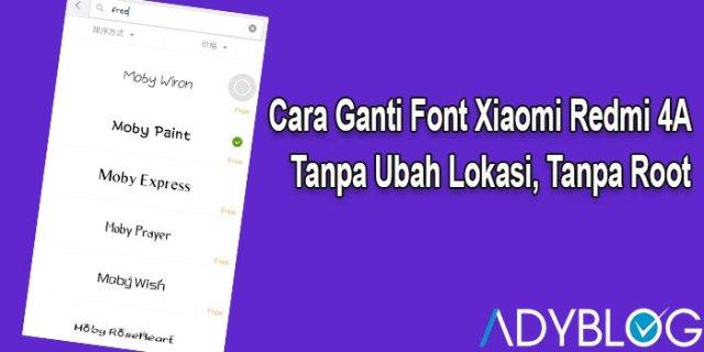 Cara Ganti Font Xiaomi Redmi 4A Tanpa Ubah Lokasi