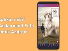Aplikasi Edit Background Foto untuk Android