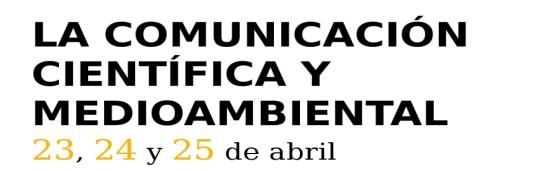 Curso 'La comunicación científica y medioambiental: ¿Cómo comunicar nuestro trabajo?'