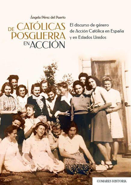 Publicación:CATÓLICAS DE POSGUERRA EN ACCIÓN