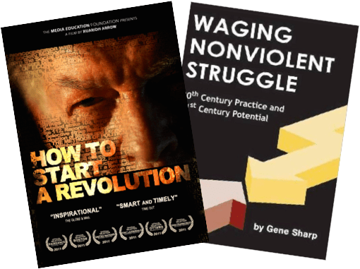 Waging Nonviolent Struggle, and How to Start a Revolution