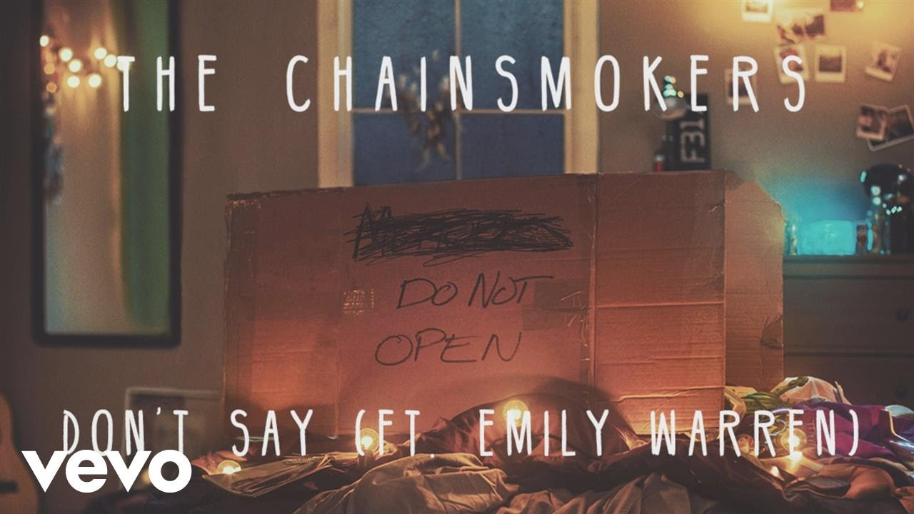 The Chainsmokers Dont Say Feat Emily Warren