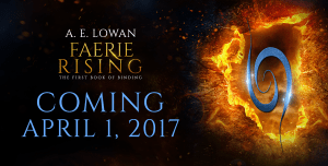 Faerie Rising: The First Book of Binding - Coming April 1, 2017