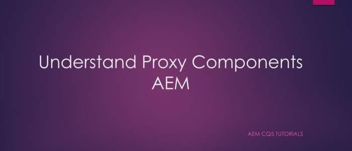 proxy component aem