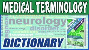 Medical Terminology Dictionary List