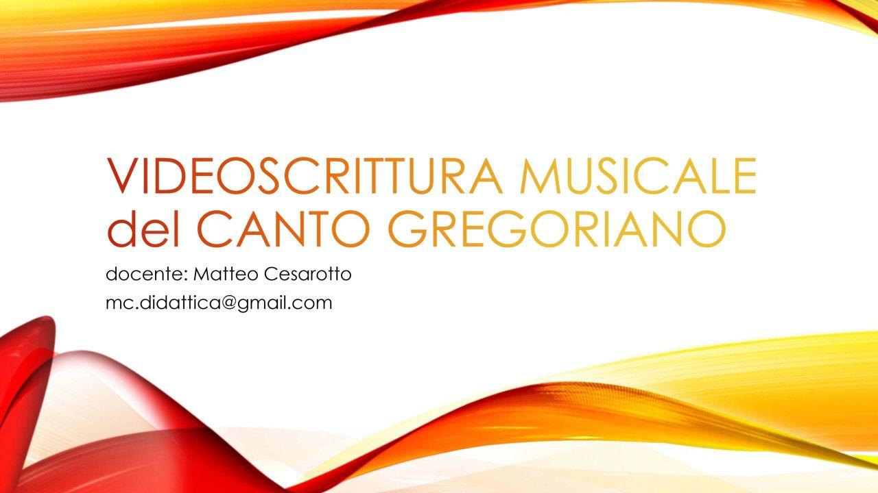 Corso di Videoscrittura musicale del canto gregoriano