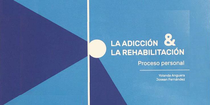Manual 'La Adicción y la Rehabilitación: Proceso Personal' Nueva edición