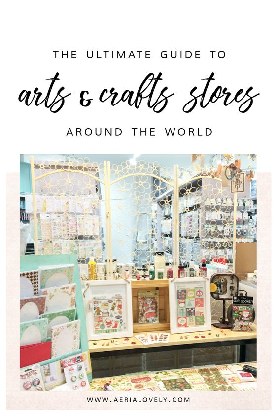 the ultimate guide to arts + crafts stores around the world