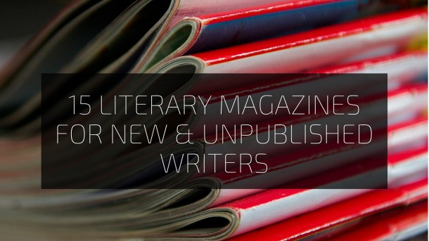 Literary Magazines for New and Unpublished Writers 2016