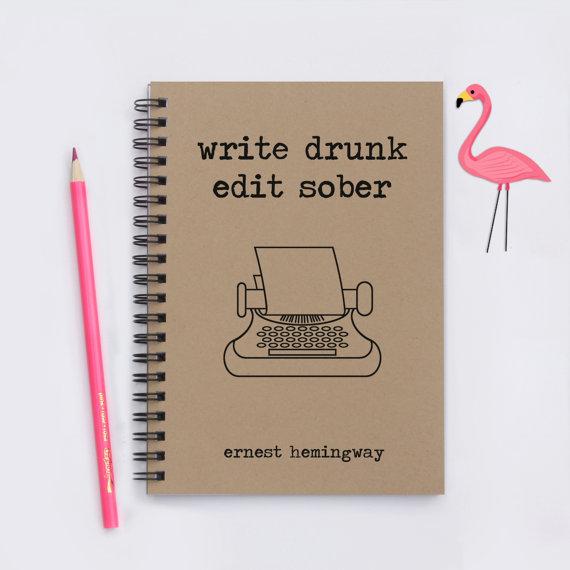 write-drunk-edit-sober-notebook