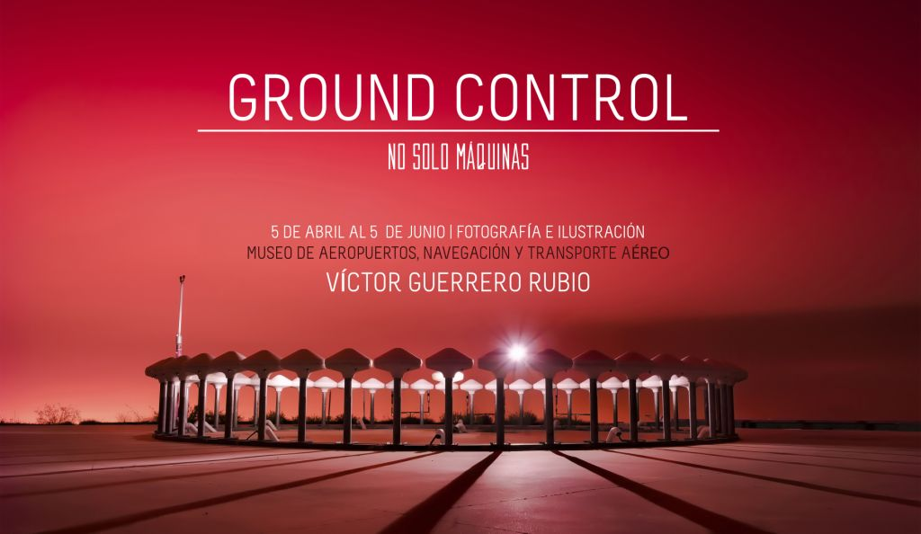 Expo Ground Control - No sólo Máquinas