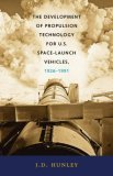 Development of Propulsion Technology for U.S. Space-launch Vehicles Book